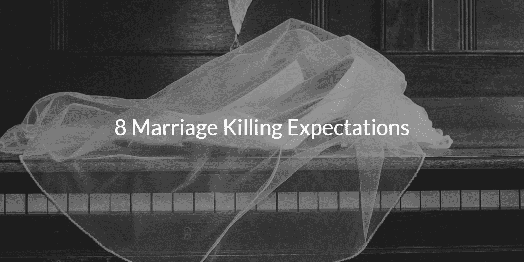 8 Marriage Killing Expectations